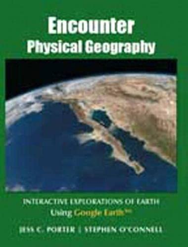 9780321672520: Encounter Physical Geography: Interactive Explorations of Earth Using Google Earth