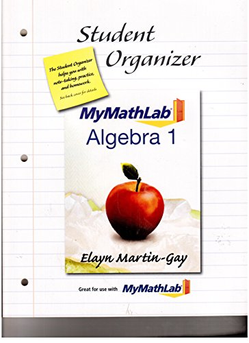 Student Organizer MyMathLab Algebra 1: Elayn Martin Gay