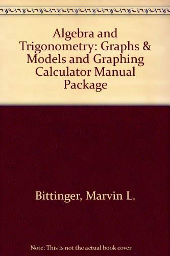 9780321675033: Algebra and Trigonometry: Graphs & Models and Graphing Calculator Manual Package (4th Edition)