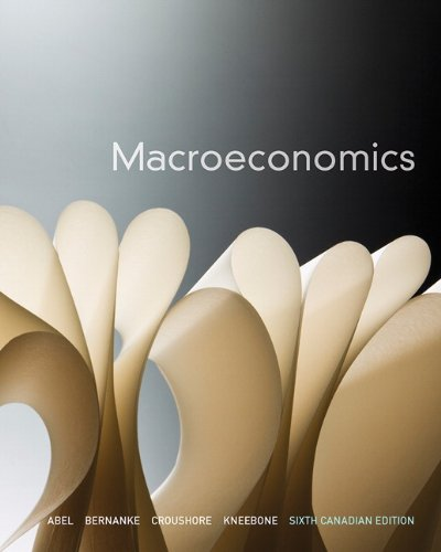 Macroeconomics, Sixth Canadian Edition (6th Edition): Abel, Andrew B.;
