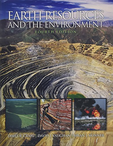 Earth Resources and the Environment (4th Edition): Craig, James R.;
