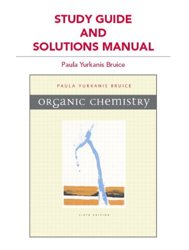 Study Guide and Solutions Manual for Organic: Paula Y. Bruice