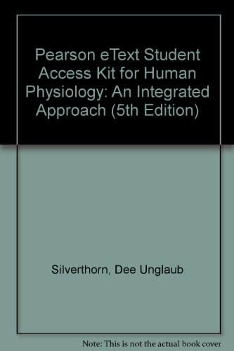 Pearson eText Student Access Kit for Human Physiology: An Integrated Approach (5th Edition): ...