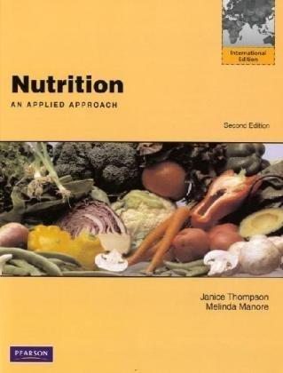 9780321677600: Nutrition: An Applied Approach
