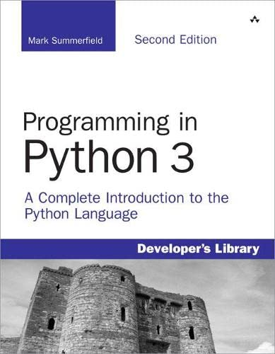9780321680563: Programming in Python 3: A Complete Introduction to the Python Language