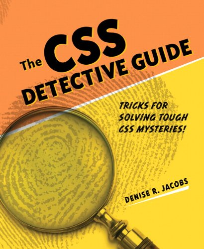 9780321683946: CSS Detective Guide: Tricks for Solving Tough CSS Mysteries, the