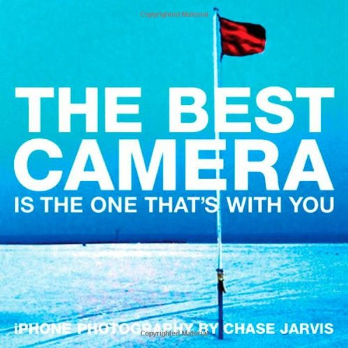 9780321684783: The Best Camera Is The One That's With You: iPhone Photography by Chase Jarvis (Voices That Matter)