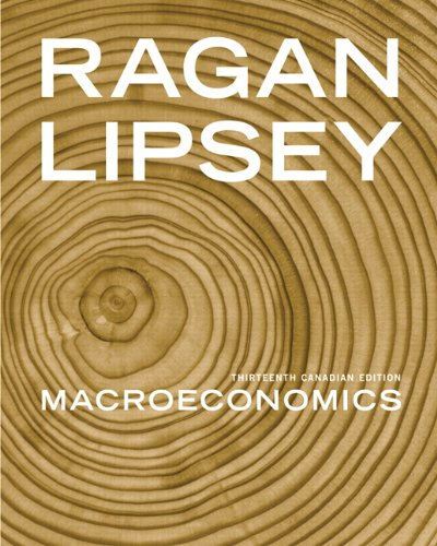 Macroeconomics, Thirteenth Canadian Edition with MyEconLab: Christopher T.S. Ragan