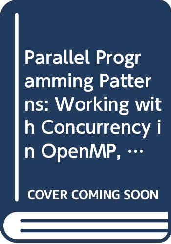 9780321685995: Parallel Programming Patterns: Working with Concurrency in OpenMP, MPI, Java, and OpenCL
