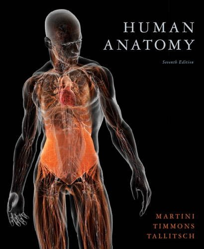 Human Anatomy (7th Edition) by Martini, Frederic H.; Timmons ...
