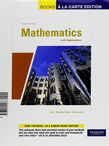 Mathematics with Applications, A La Carte with: Margaret L. Lial;