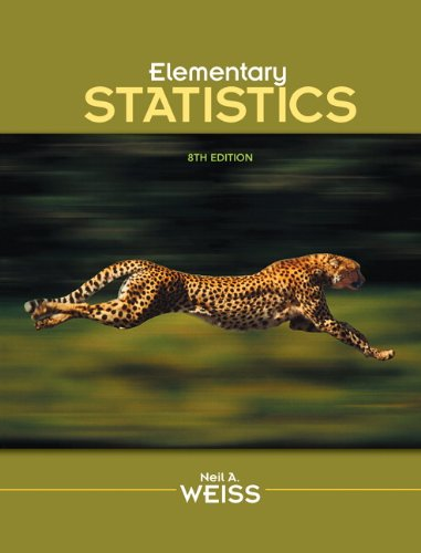 Elementary Statistics (8th Edition): Neil A. Weiss