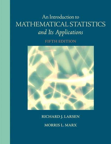 Introduction to Mathematical Statistics and Its Applications: Larsen, Richard J.;