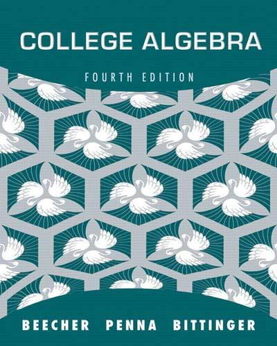 College Algebra (4th Edition): Judith A. Beecher,