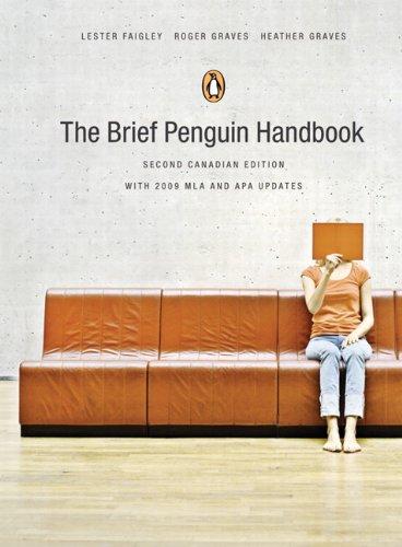 The Brief Penguin Handbook, Second Canadian Edition,: Lester Faigley, Roger