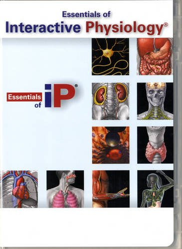 Essentials of Interactive Physiology: Benjamin Cummings; Marieb,