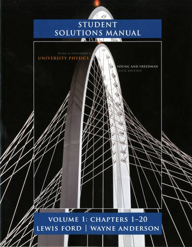 Student Solutions Manual for University Physics Volume 1 (Chs. 1-20) (0321696689) by Hugh D. Young; Roger A. Freedman; A. Lewis Ford