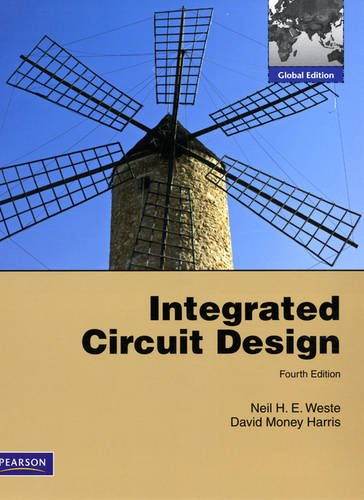 Integrated Circuit Design: International Version: A Circuits: Neil H E