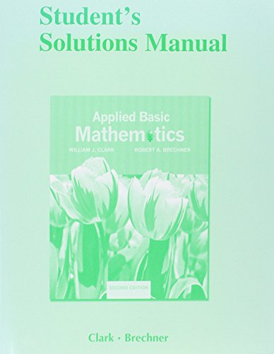 Student's Solutions Manual for Applied Basic Mathematics: William J. Clark,