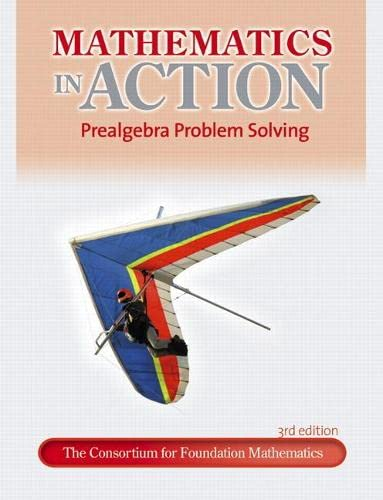 Mathematics in Action: Prealgebra Problem Solving (3rd Edition): Consortium for Foundation ...