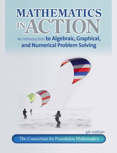 9780321698605: Mathematics in Action: An Introduction to Algebraic, Graphical, and Numerical Problem Solving (4th Edition)