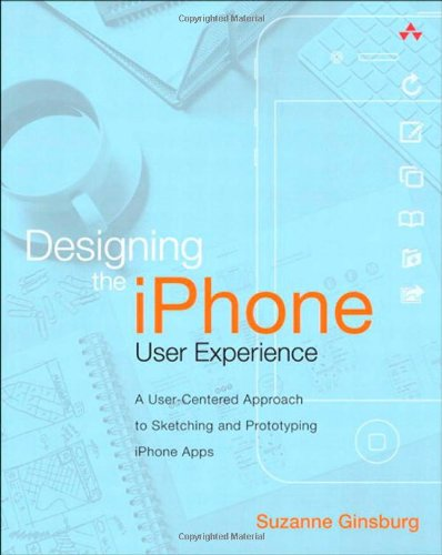 9780321699435: Designing the iPhone User Experience: A User-Centered Approach to Sketching and Prototyping iPhone Apps