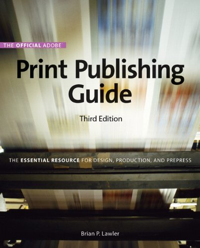 9780321699732: The Official Adobe Print Publishing Guide: The Essential Resource for Design, Production, and Prepress (3rd Edition) (Publishing Guide (AP))