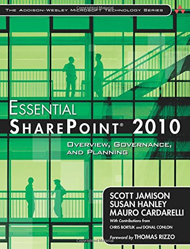 Essential SharePoint 2010: Overview, Governance, and Planning (Addison-Wesley Microsoft Technology ...