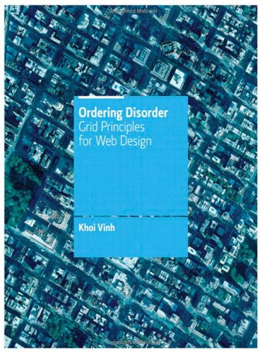 9780321703538: Ordering Disorder: Grid Principles for Interaction Design (Voices That Matter)
