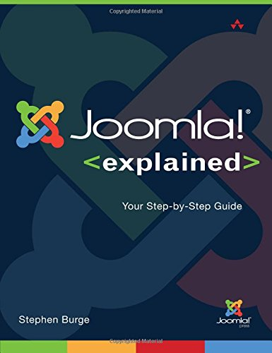 9780321703781: Joomla! Explained: Your StepbyStep Guide (Joomla! Press)