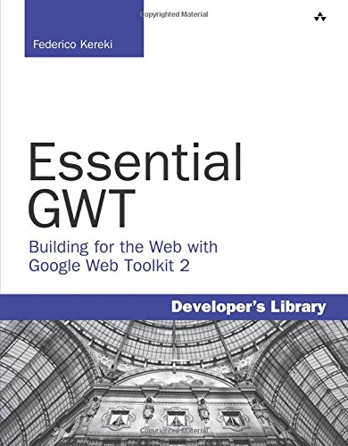 9780321705143: Essential GWT: Building for the Web with Google Web Toolkit 2 (Developer's Library)
