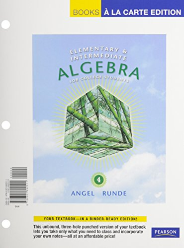 Elementary and Intermediate Algebra for College Students,: Angel, Allen R.