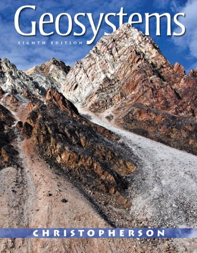 Geosystems: An Introduction to Physical Geography (8th: Christopherson, Robert W.