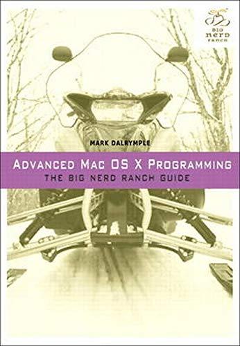 9780321706256: Advanced Mac OSX Programming: The Big Nerd Ranch Guide