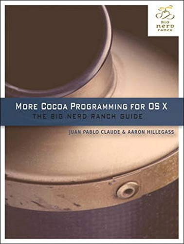 9780321706263: More Cocoa Programming for OS X: The Big Nerd Ranch Guide (Big Nerd Ranch Guides)