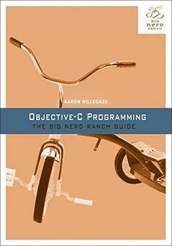 9780321706287: Objective-C Programming: The Big Nerd Ranch Guide (Big Nerd Ranch Guides)