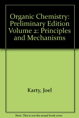 9780321710888: Organic Chemistry: Principles and Mechanisms Preliminary Edition Volume 2