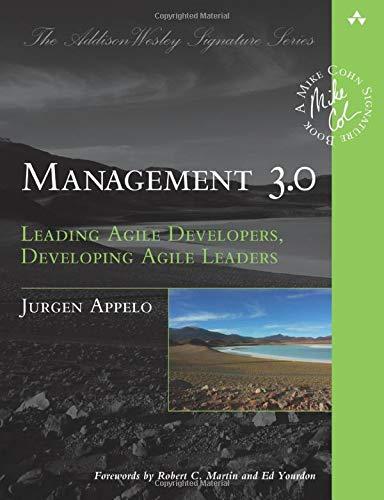 9780321712479: Management 3.0: Leading Agile Developers, Developing Agile Leaders (Addison-Wesley Signature Series (Cohn))