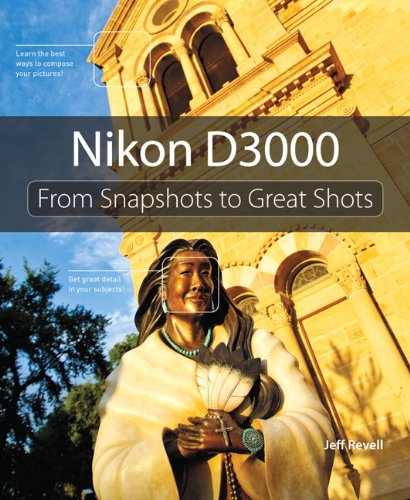 9780321713087: Nikon D3000: From Snapshots to Great Shots