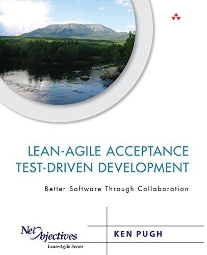 9780321714084: Lean-Agile Acceptance Test-Driven Development: Better Software Through Collaboration (Net Objectives Lean-Agile Series)