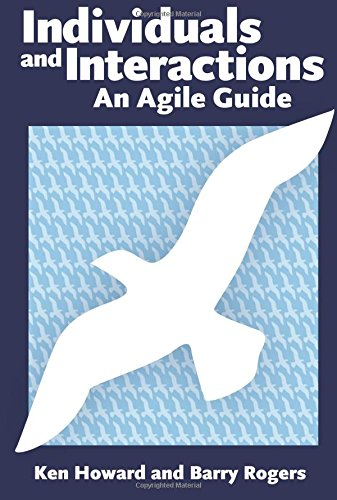Individuals and Interactions: An Agile Guide (0321714091) by Ken Howard; Barry Rogers
