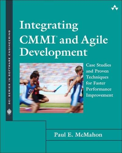 9780321714107: Integrating CMMI and Agile Development: Case Studies and Proven Techniques for Faster Performance Improvement (Sei Series in Software Engineering)