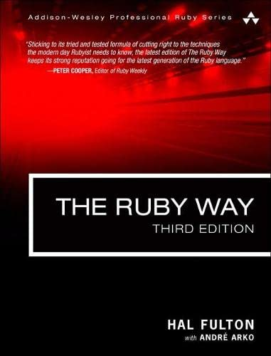 9780321714633: The Ruby Way: Solutions and Techniques in Ruby Programming (3rd Edition) (Addison-Wesley Professional Ruby)