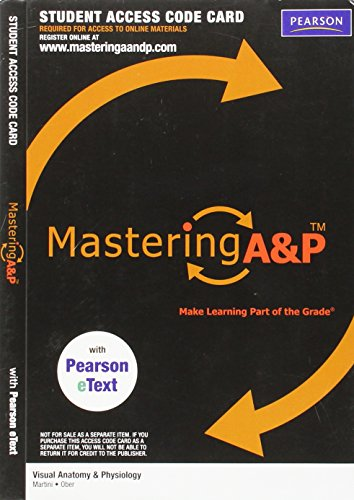 MasteringA&P with Pearson EText Student Access Code Card for Visual Anatomy & Physiology (ME Component) (0321717457) by Frederic H. Martini; William C. Ober; Judi L. Nath