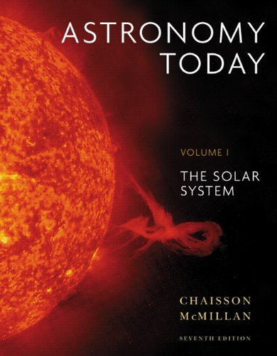 Astronomy Today Volume 1: The Solar System with MasteringAstronomy (7th Edition) (032171864X) by Eric Chaisson; Steve McMillan
