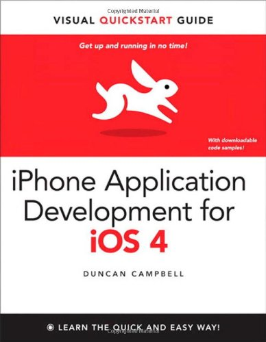 iPhone Application Development for iOS 4: Visual QuickStart Guide (0321719689) by Duncan Campbell