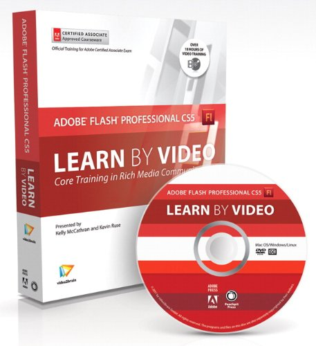9780321719829: Learn Adobe Flash Professional CS5 by Video: Core Training for Rich Media Communication (Learn by Video)