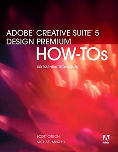 9780321719850: Adobe Creative Suite 5 Design Premium How-Tos: 100 Essential Techniques