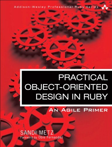 9780321721334: Practical Object-Oriented Design in Ruby: An Agile Primer (Addison-Wesley Professional Ruby)