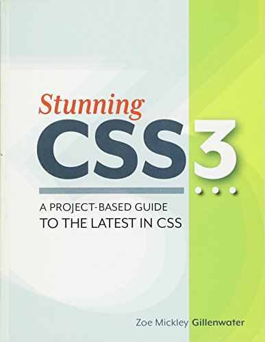 9780321722133: Stunning CSS3: A Project-Based Guide to the Latest in CSS (Voices That Matter)